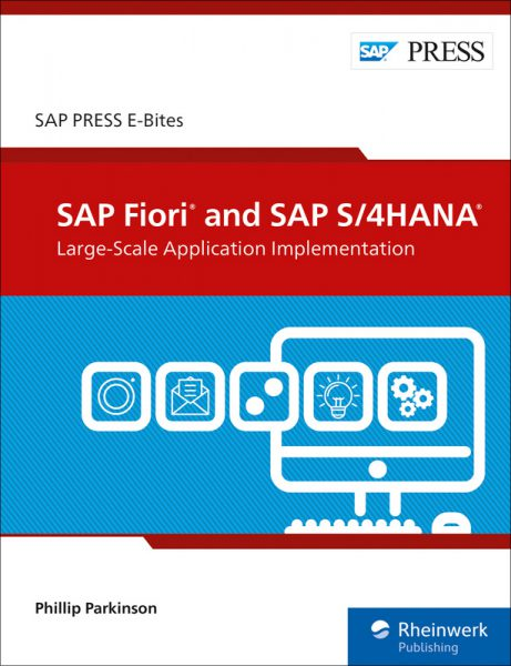 SAP Fiori and SAP S/4HANA: Large-Scale Appli­cation Imple­menta­tion