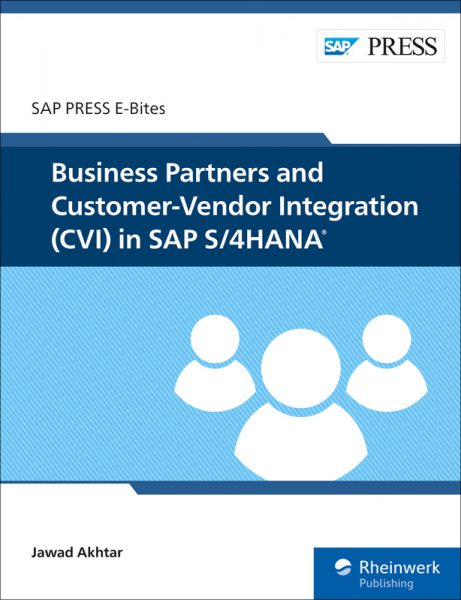Busi­ness Part­ners and Cus­tomer-Ven­dor Inte­gra­tion (CVI) in SAP S/4HANA