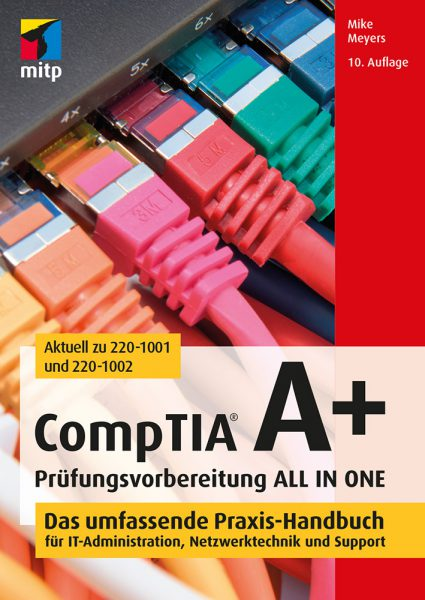CompTIA A+ Prü­fungs­vor­be­rei­tung ALL IN ONE