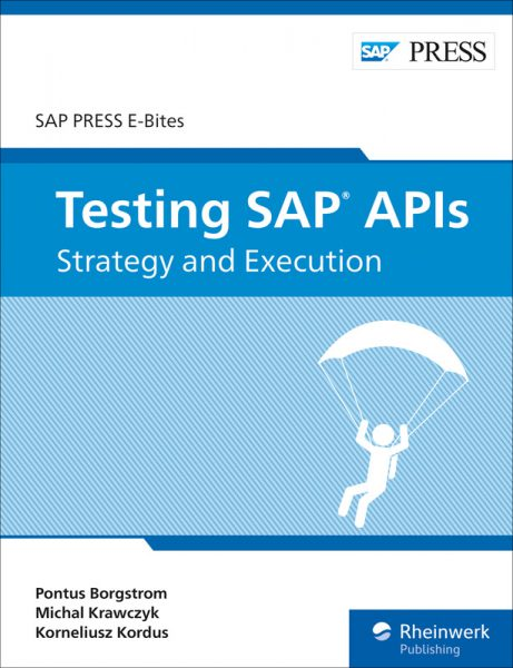 Testing SAP APIs: Strat­egy and Exe­cu­tion