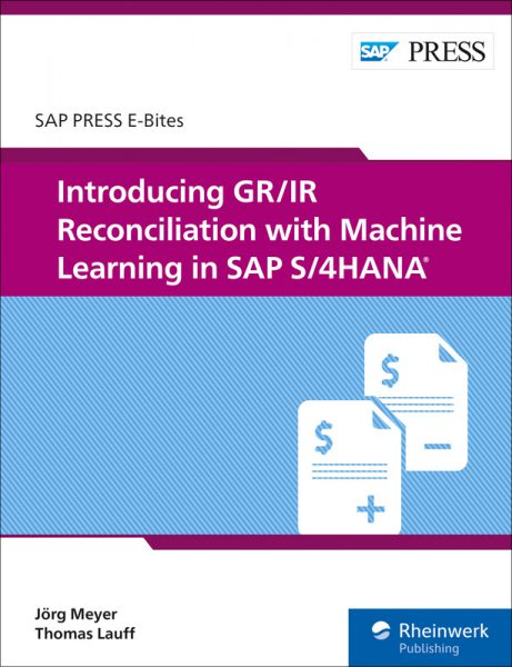 Introducing GR/IR Reconciliation with Machine Learning in SAP S/4HANA