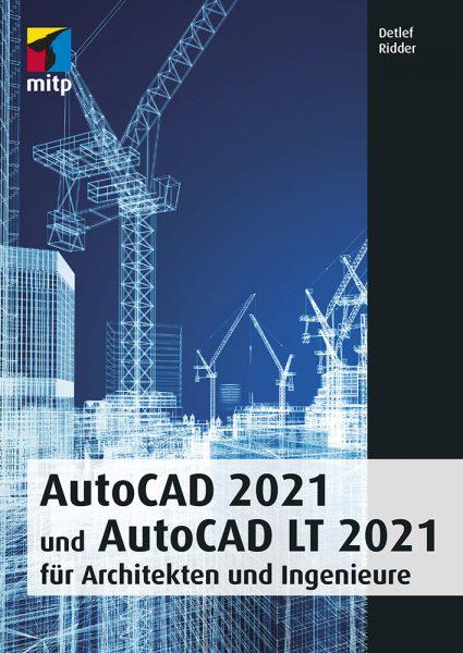 AutoCAD 2021 und LT 2021 für Architekten und Ingenieure